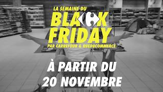 Black Friday 2017 - CARREFOUR X RUE DU COMMERCE