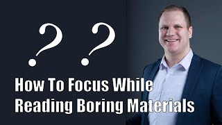 How To Focus While Reading Boring Material
