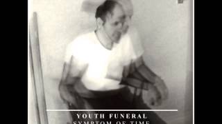 YOUTH FUNERAL Thought Archive