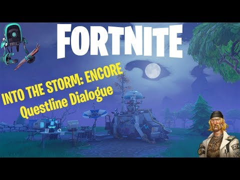 Fortnite | Into the Storm: Encore | Questline Dialogue