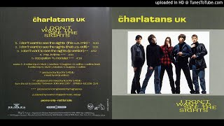 The Charlatans - I Don't Want To See The Sights (That U.S. Mix)