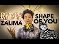 Zalima / Shape of You (Aksh Baghla Mashup Cover)