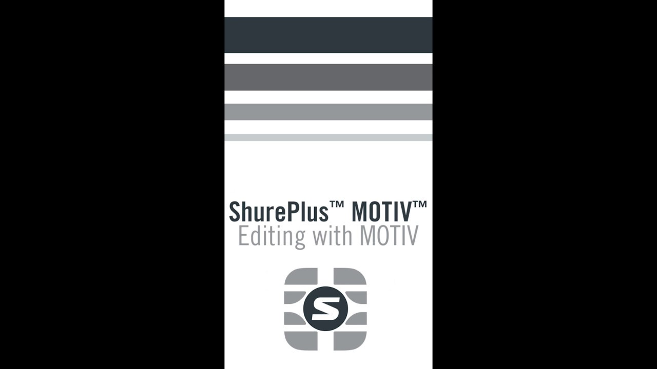 ShurePlus MOTIV App - How to Edit with MOTIV