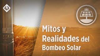 Los Mitos y Realidades del Bombeo Solar