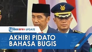 Akhiri Sambutan dengan Bahasa Bugis di Pidato Perdana, Ini Maksud Kalimat yang Diucapkan Jokowi