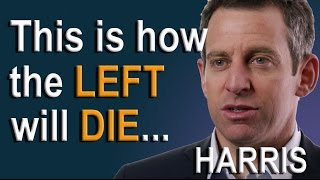 This Is How The Left Will Die   Sam Harris