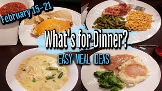WHAT'S FOR DINNER? | FEBRUARY 15-21 | EASY MEAL IDEAS | MANDY IN THE MAKING