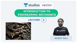 L2: Coplanar Concurred Force System and FBD   Engineering Mechanics   UPSC ESE   Mudit Raj