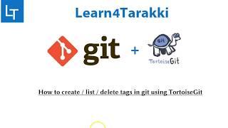 TortoiseGit Tutorial 13: Create, show and delete git tags using tortoiseGit