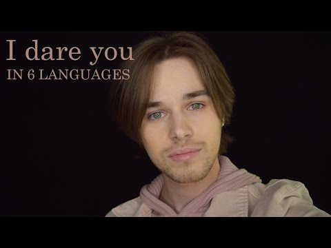 I dare you (in 6 languages)