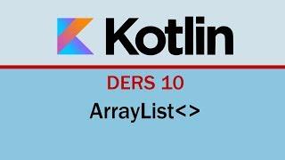 Kotlin - 10 - ArrayList
