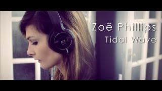 Zoë Phillips 'Tidal Wave' (Sub Focus Cover)