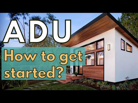 Accessory Dwelling Unit (ADU) in California: How to get started?