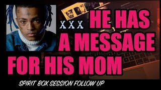 XXXTENTACION Spirit Box Session #3 - A Message for his Mom.