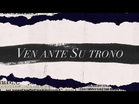 Ven Ante Su Trono (O Come To The Altar) | Spanish | Video Oficial Con Letras | Elevation Worship