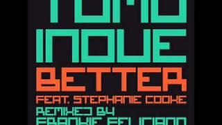 Tomo Inoue feat Stephanie Cooke - Better(Tomo Inoue King Street Mix)