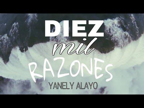 DIEZ MIL RAZONES -letra- [Yanely Alayo-BETHEL TV] /VERSIÓN3