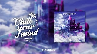 Adon & Emilia Sonate - Castle In The Sky [ChillYourMind Release]