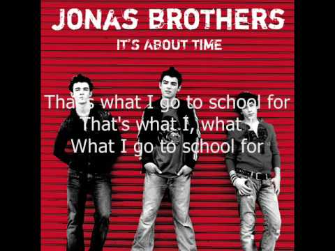01. What I Go To School For (It's About Time) Jonas Brothers (HQ + LYRICS)