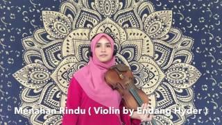Menahan Rindu ( violin by Endang Hyder )