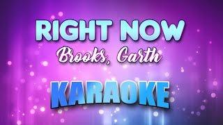 Brooks, Garth (As Chris Gaines) - Right Now (Karaoke version with Lyrics)