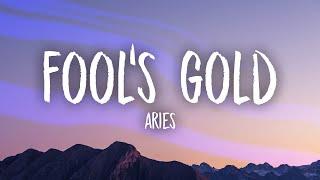 Aries - FOOL'S GOLD (Lyrics) - YouTube