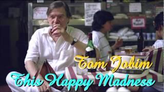 Tom Jobim This Happy Madness