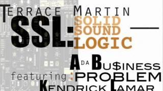 Terrace Martin- SSL Ft Problem A Da Bu$iness & Kendrick Lamar