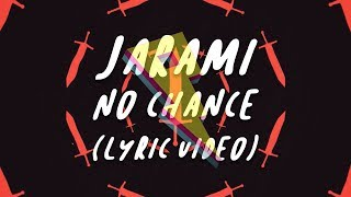 Jarami   No Chance [Lyric Video]