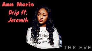 Ann Marie - Drip ft. Jeremih