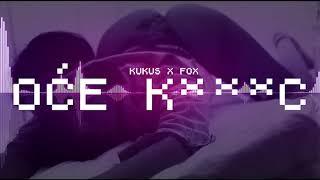 KUKU$ X FOX   OĆE K***C (INSTRUMENTAL)   Main Theme