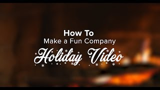"""""""How to Make a Fun Company Holiday Video""""   Merry Christmas 2017"""