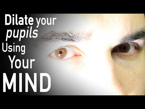 How To Dilate Your Pupils With Your Mind