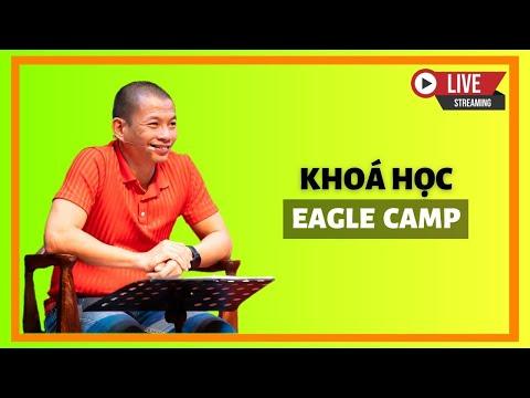 Trực Tiếp Eagle Camp 13  tại  Ba Vì | Phạm Thành Long