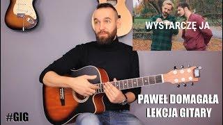 Paweł Domagała   Wystarczę Ja Gitara Lekcja Tutorial #GIG