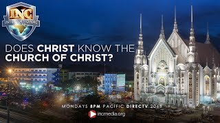 Does Christ Know The Church Of Christ?   INC International Edition