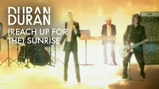 Duran Duran (Reach Up For The) Sunrise  (Official Music Video)