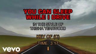 Trisha Yearwood - You Can Sleep While I Drive (Karaoke)