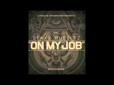 Staxx Hustlez - On My Job