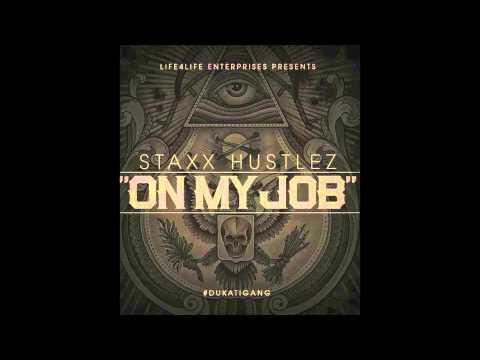 Staxx Hustlez - On My Job