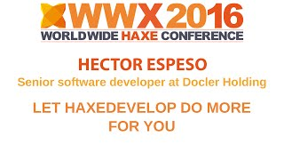 """Let HaxeDevelop do more for you"" by Hector Espes"