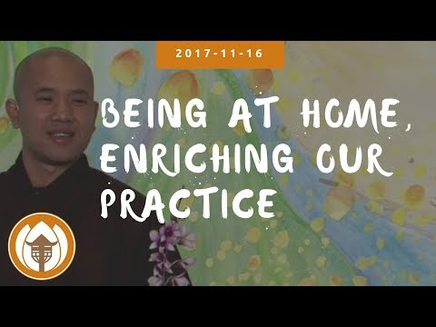 Being At Home and Enriching Our Practice