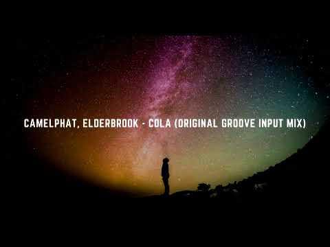CamelPhat Elderbrook Cola Original Groove Input Mix