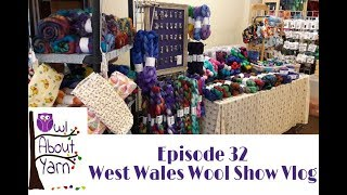 Episode 32   West Wales Wool Show Vlog