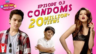 Sex Chat with Pappu & Papa   Episode 03   Condoms