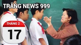 Chiến tranh biên giới Việt Trung và chuyện giáo dục | TRẮNG NEWS 999 | 17/02/2017