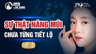 Talk với Dr.Dung (Mùa 3)   Tập 57 NHỮNG SỰ THẬT BÁC SĨ NÂNG MŨI CHƯA TỪNG NÓI VỚI BẠN