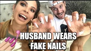 GIVING MY HUSBAND FAKE NAILS