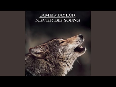 Never Die Young (1988) (Song) by James Taylor