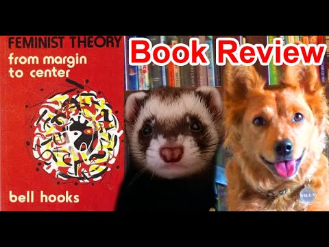 Feminist Theory: From Margin to Center by bell hooks - Review (ft. Kay & Skittles)